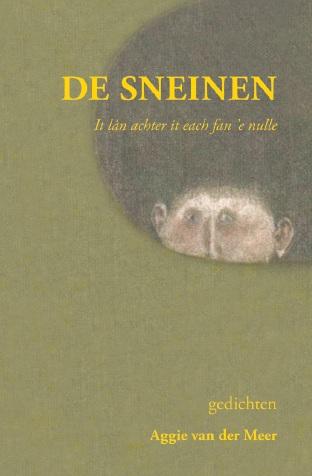 De sneinen, it lân achter it each fan 'e nulle, gedichten, Aggie van der Meer