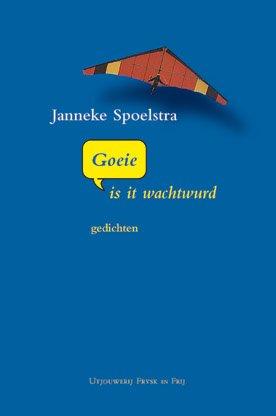Janneke Spoelstra, Goeie is it wachtwurd, gedichten