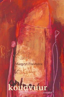 Margryt Poortstra, koudvuur, roman