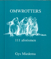 Omwrotters, 111 aforismen, Gys Miedema