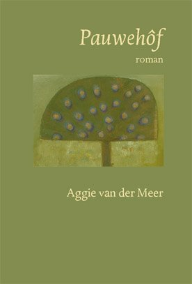 Pauwehôf, roman, Aggie van der Meer