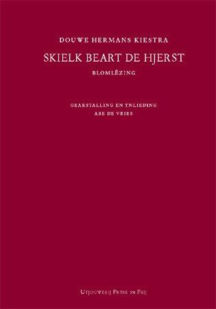 Douwe Hermans Kiestra, Skielk beart de hjerst, blomlêzing, gearstalling en ynlieding Abe de Vries